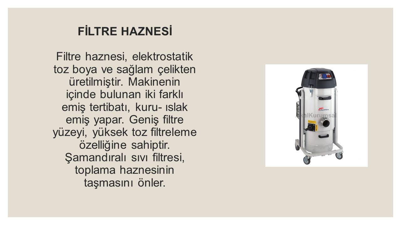 FİLTRE HAZNESİ Filtre haznesi, elektrostatik toz boya ve sağlam çelikten üretilmiştir.