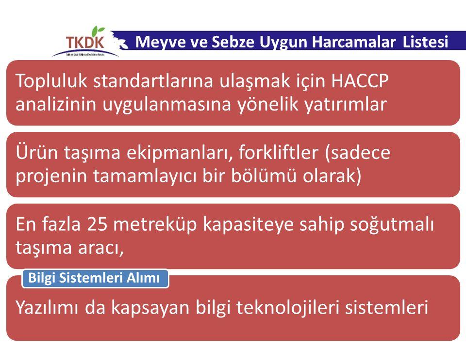 Topluluk standartlarına ulaşmak için HACCP analizinin uygulanmasına yönelik yatırımlar Ürün taşıma ekipmanları, forkliftler (sadece projenin tamamlayı