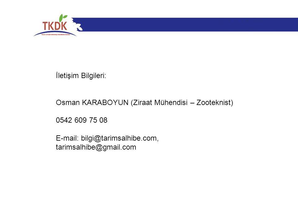 İletişim Bilgileri: Osman KARABOYUN (Ziraat Mühendisi – Zooteknist) 0542 609 75 08 E-mail: bilgi@tarimsalhibe.com, tarimsalhibe@gmail.com