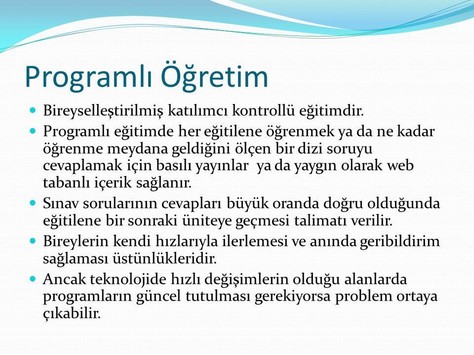 Programlı Öğretim Bireyselleştirilmiş katılımcı kontrollü eğitimdir.