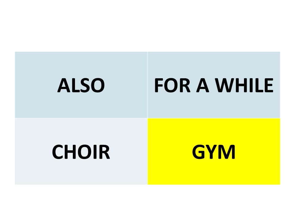 ALSOFOR A WHILE CHOIRGYM