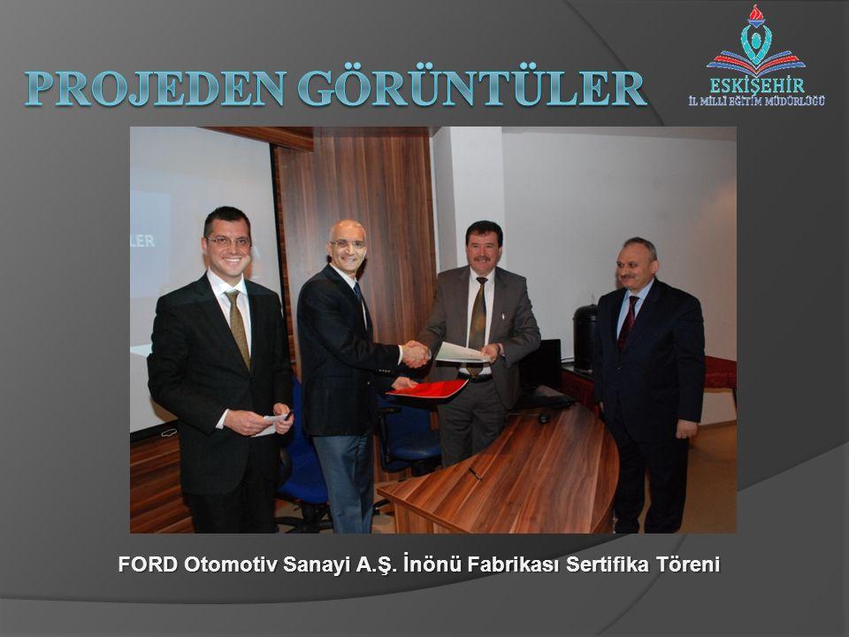 FORD Otomotiv Sanayi A.Ş. İnönü Fabrikası Sertifika Töreni