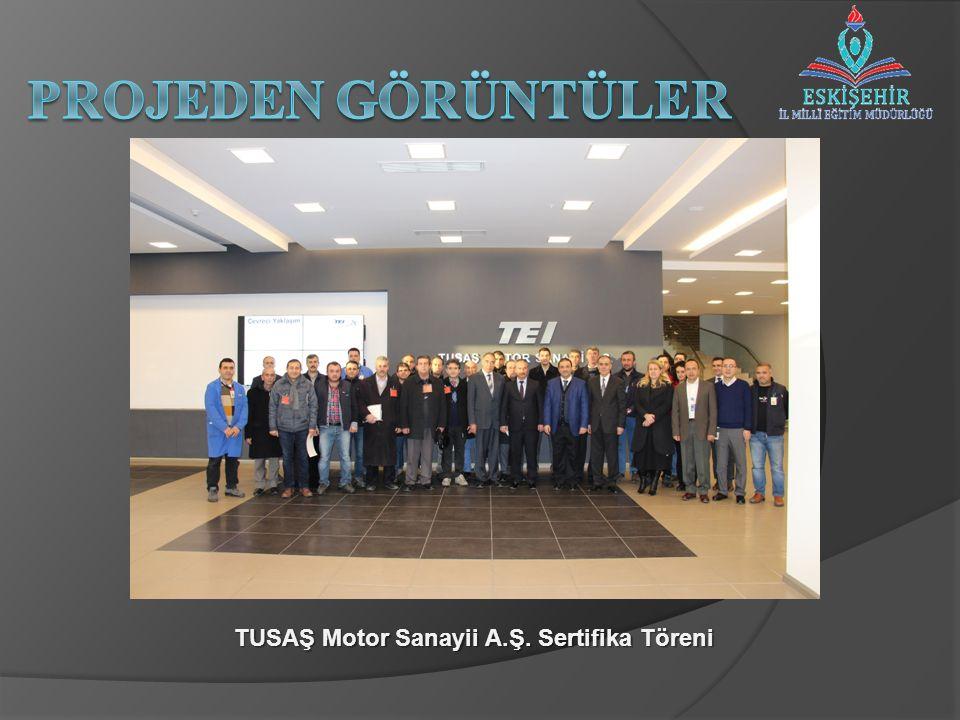 TUSAŞ Motor Sanayii A.Ş. Sertifika Töreni