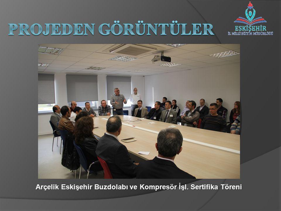 Arçelik Eskişehir Buzdolabı ve Kompresör İşl. Sertifika Töreni