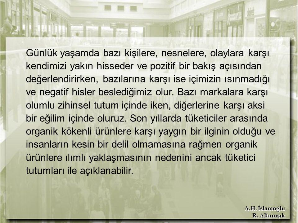 A.H. İslamoğlu R. Altunışık Günlük yaşamda bazı kişilere, nesnelere, olaylara karşı kendimizi yakın hisseder ve pozitif bir bakış açısından değerlendi