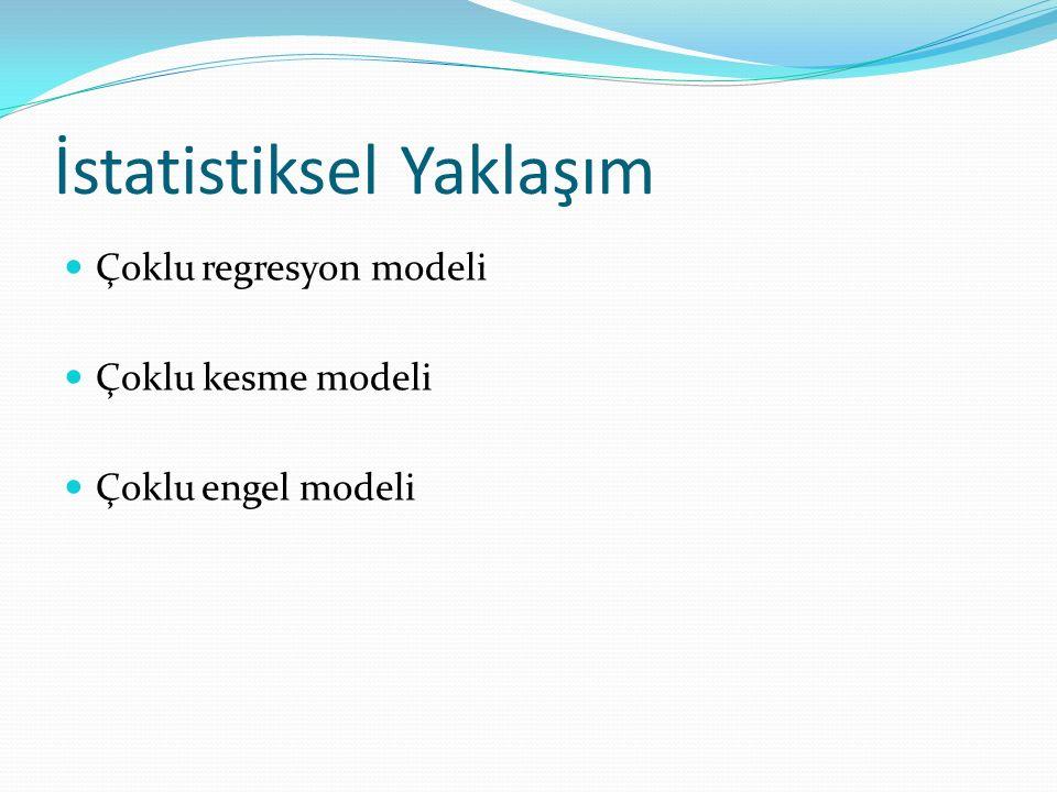 İstatistiksel Yaklaşım Çoklu regresyon modeli Çoklu kesme modeli Çoklu engel modeli