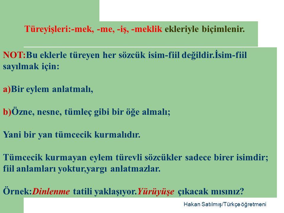 Hakan Satılmış/Türkçe öğretmeni İtalik harflerle dizilen sözcükler: a)Eylemden türemiştir.