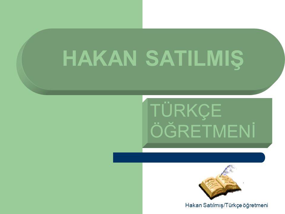 Hakan Satılmış/Türkçe öğretmeni Yükselen yeni nesil,gelecek sizsiniz.