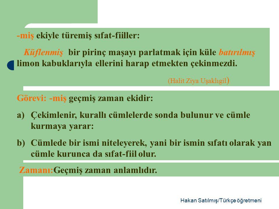 Hakan Satılmış/Türkçe öğretmeni Görevi: -ecek, gelecek zaman kipinin ekidir.