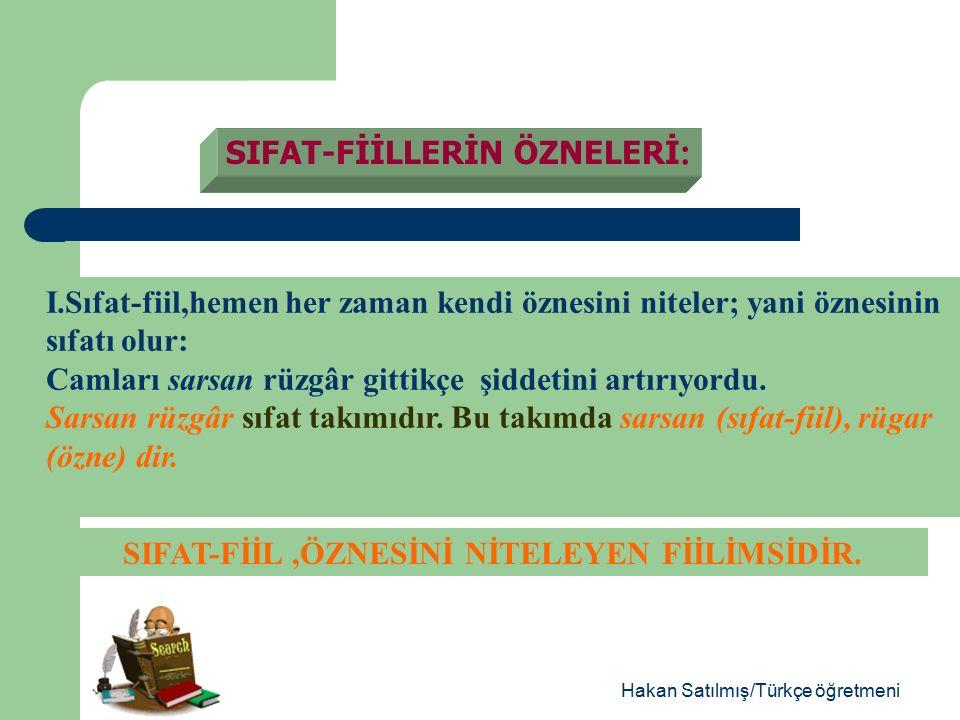 Hakan Satılmış/Türkçe öğretmeni -dik ekiyle de geçmiş zaman anlamlı sıfat-fiiller türer.