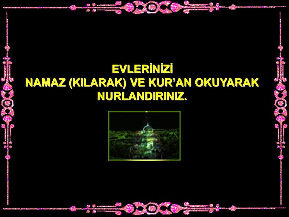 NİCE KUR'AN OKUYAN VARDIR Kİ KUR'AN ONA LANET EDER.