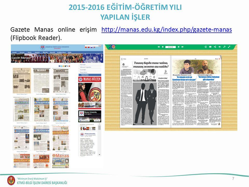 7 Gazete Manas online erişim http://manas.edu.kg/index.php/gazete-manas (Flipbook Reader).http://manas.edu.kg/index.php/gazete-manas 2015-2016 EĞİTİM-ÖĞRETİM YILI YAPILAN İŞLER