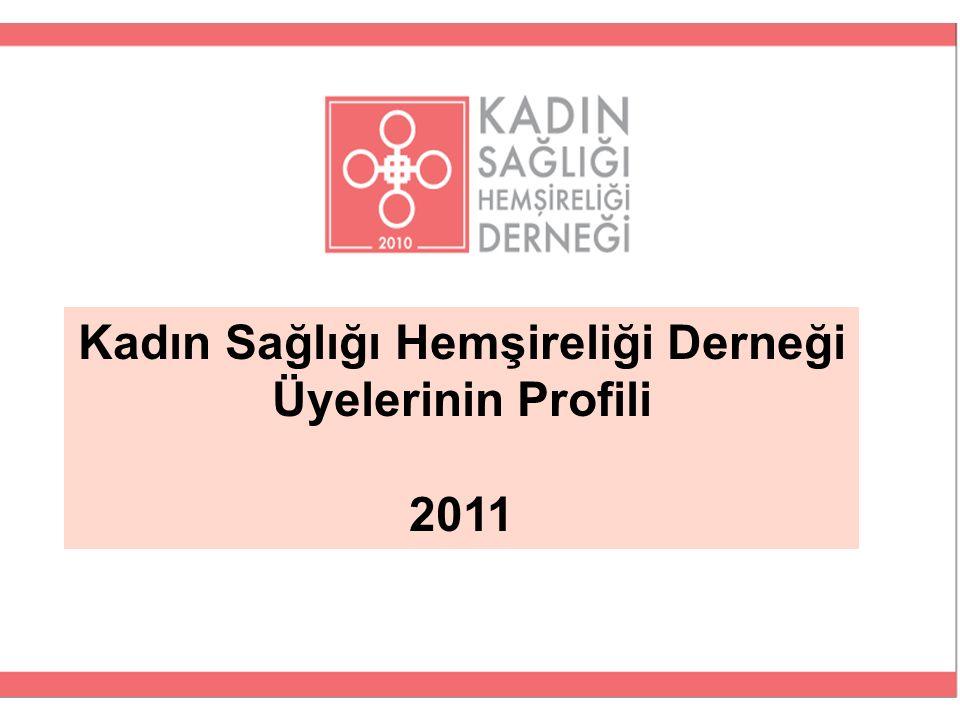 Kadın Sağlığı Hemşireliği Derneği Üyelerinin Profili 2011