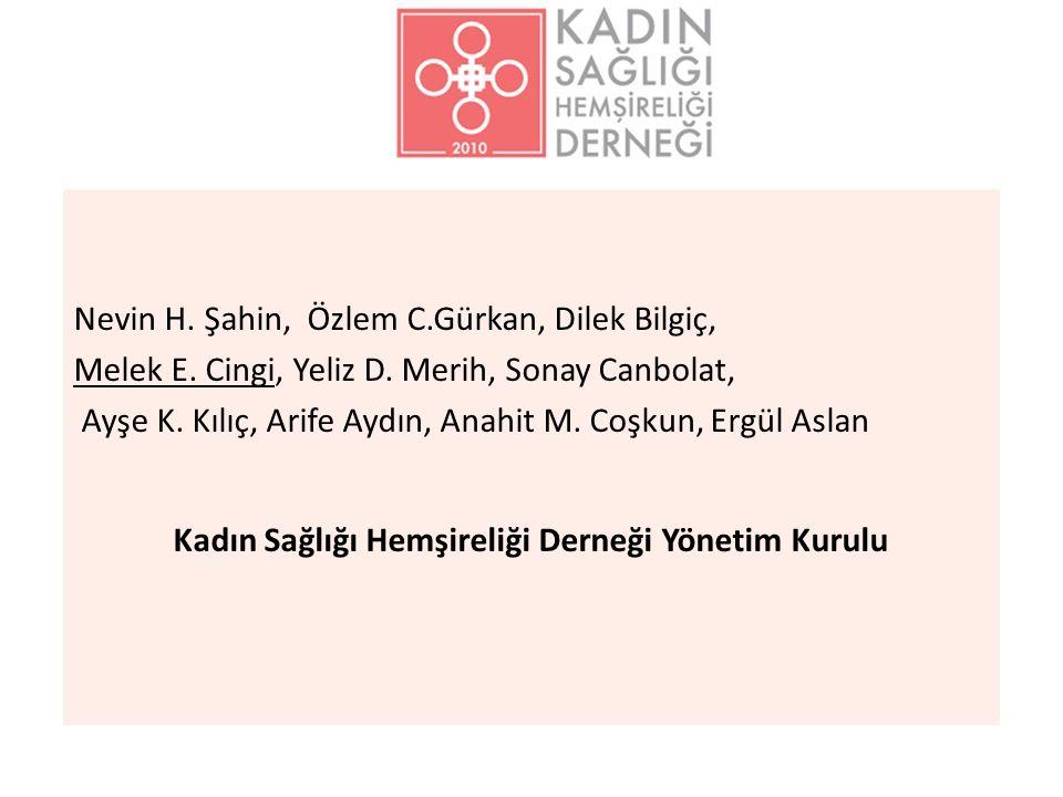 Nevin H. Şahin, Özlem C.Gürkan, Dilek Bilgiç, Melek E.