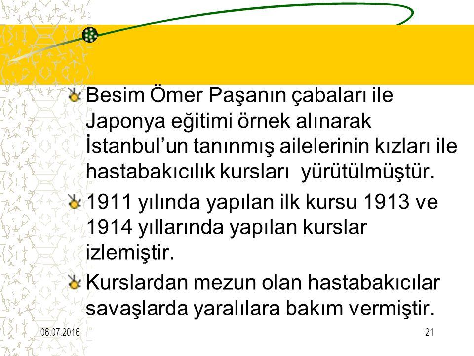 Besim Ömer Paşanın çabaları ile Japonya eğitimi örnek alınarak İstanbul'un tanınmış ailelerinin kızları ile hastabakıcılık kursları yürütülmüştür. 191