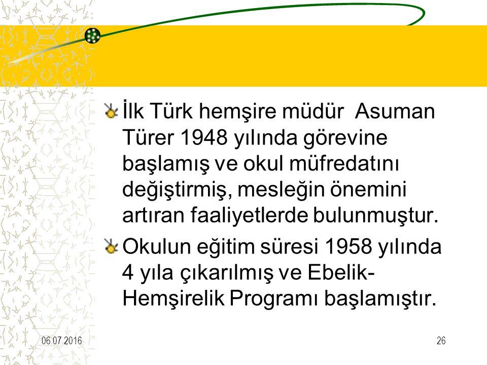 İlk Türk hemşire müdür Asuman Türer 1948 yılında görevine başlamış ve okul müfredatını değiştirmiş, mesleğin önemini artıran faaliyetlerde bulunmuştur.