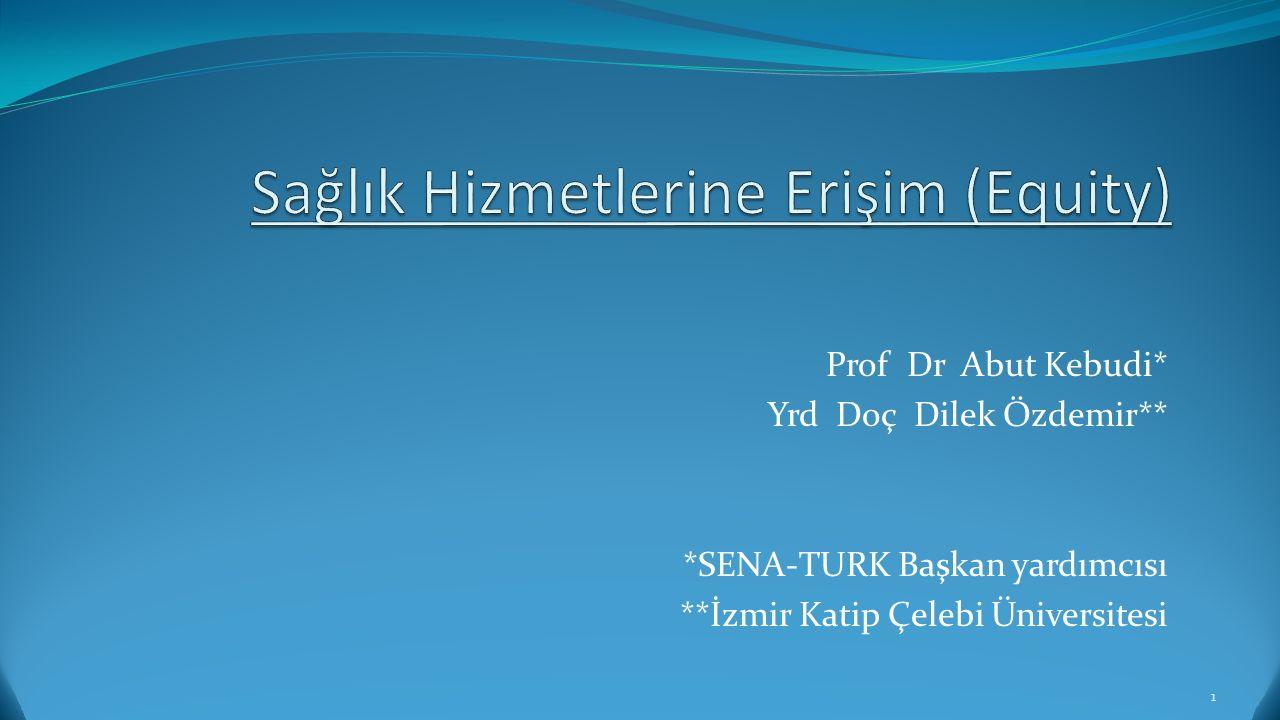Prof Dr Abut Kebudi* Yrd Doç Dilek Özdemir** *SENA-TURK Başkan yardımcısı **İzmir Katip Çelebi Üniversitesi 1