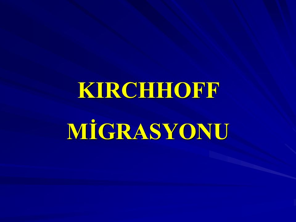 KIRCHHOFFMİGRASYONU