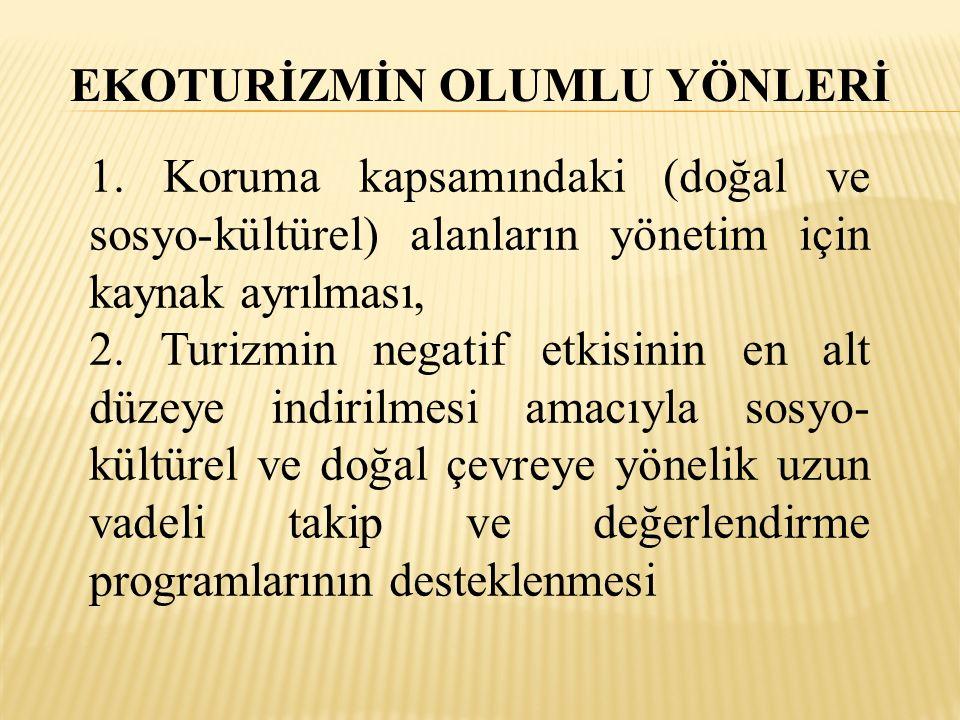 EKOTURİZMİN OLUMLU YÖNLERİ 1.