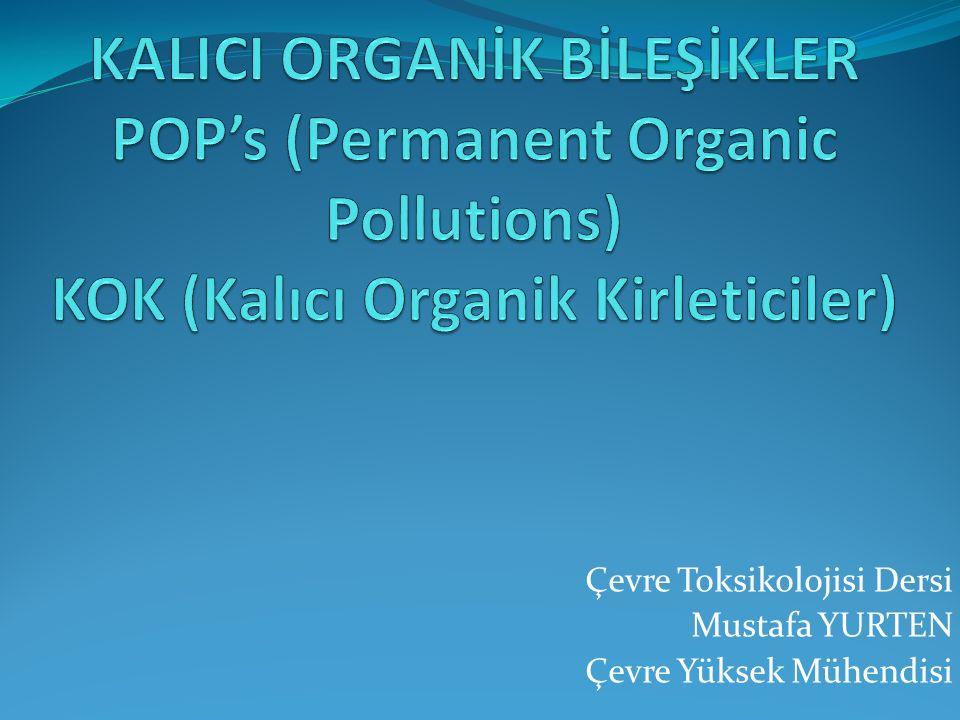 Çevre Toksikolojisi Dersi Mustafa YURTEN Çevre Yüksek Mühendisi