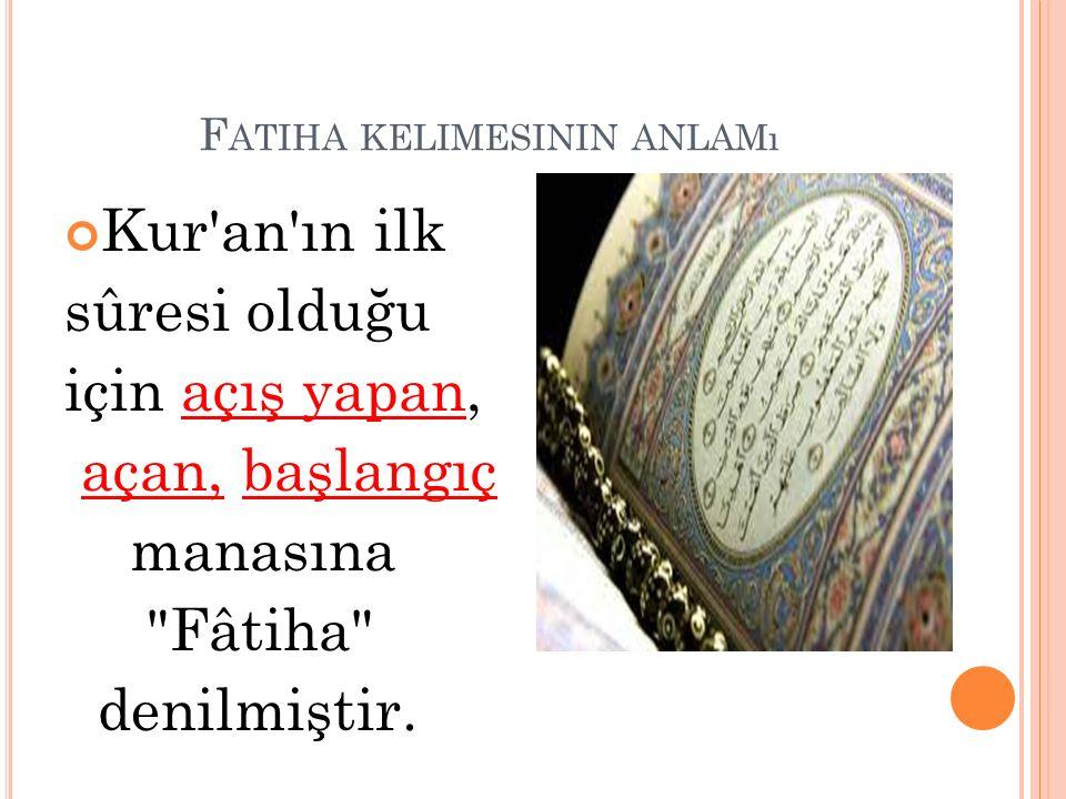 F ATIHA SURESININ DIĞER ISIMLERI Halk arasında yaygın olarak El- Hamdülillah suresi olarak da bilinir.