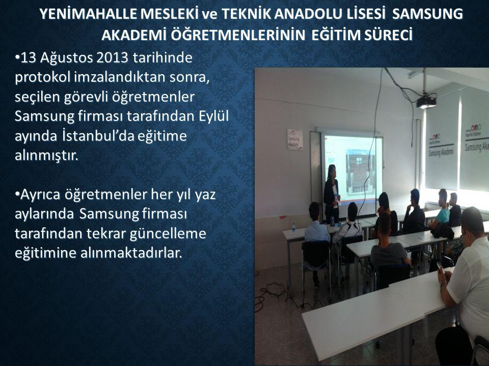 YENİMAHALLE MESLEKİ ve TEKNİK ANADOLU LİSESİ SAMSUNG AKADEMİ ÖĞRETMENLERİNİN EĞİTİM SÜRECİ 13 Ağustos 2013 tarihinde protokol imzalandıktan sonra, seçilen görevli öğretmenler Samsung firması tarafından Eylül ayında İstanbul'da eğitime alınmıştır.