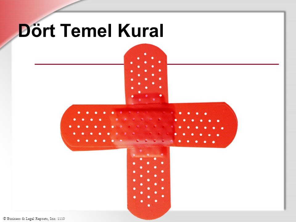 Dört Temel Kural 1. Call for help immediately 2. Bring help to the victim 4.