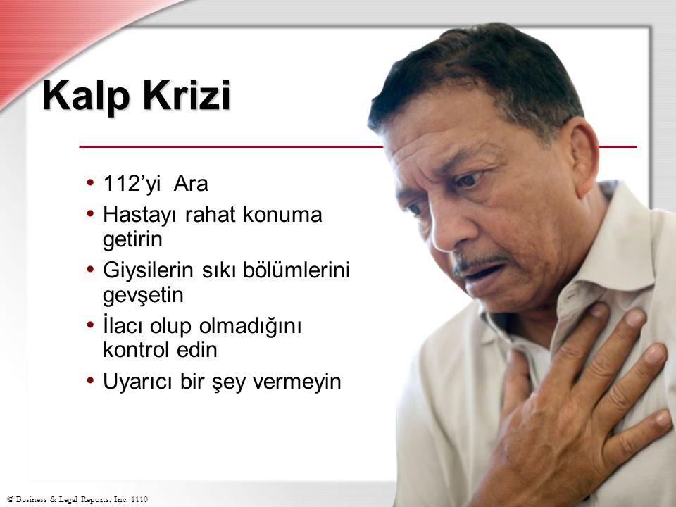 Kalp Krizi 112'yi Ara Hastayı rahat konuma getirin Giysilerin sıkı bölümlerini gevşetin İlacı olup olmadığını kontrol edin Uyarıcı bir şey vermeyin