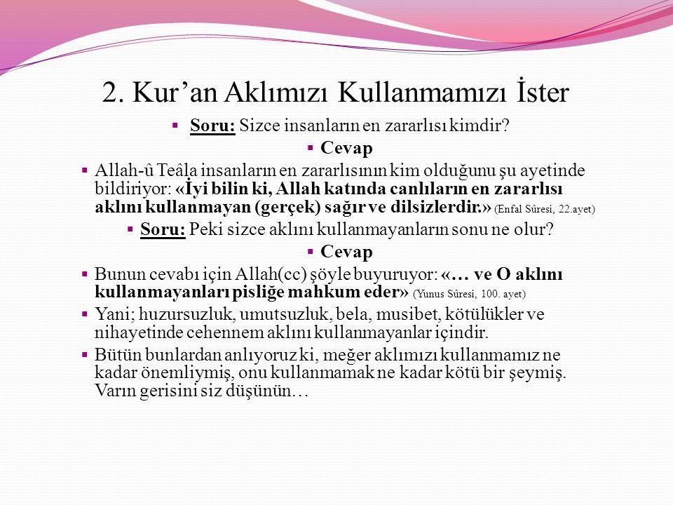 3.Kur'an Doğru Bilgiye Önem Verir Soru: Bir bilginin doğru olup olmadığını nasıl ayırt edebiliriz.