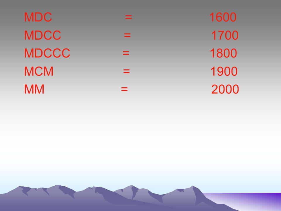CMXL = 940 CMXC = 990 MC = 1100 MCD = 1400 MD = 1500
