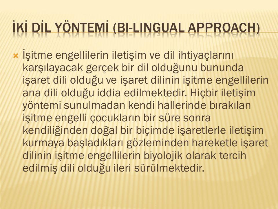  İşitme engellilerin iletişim ve dil ihtiyaçlarını karşılayacak gerçek bir dil olduğunu bununda işaret dili olduğu ve işaret dilinin işitme engellilerin ana dili olduğu iddia edilmektedir.
