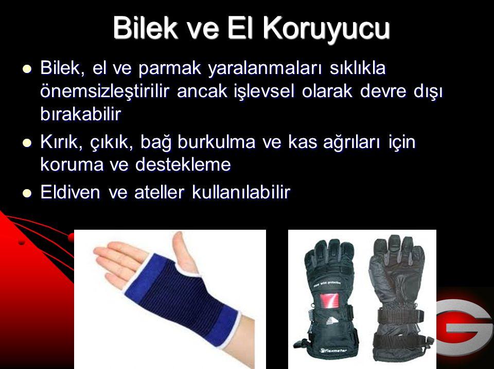 Bilek ve El Koruyucu Bilek ve El Koruyucu Bilek, el ve parmak yaralanmaları sıklıkla önemsizleştirilir ancak işlevsel olarak devre dışı bırakabilir Bilek, el ve parmak yaralanmaları sıklıkla önemsizleştirilir ancak işlevsel olarak devre dışı bırakabilir Kırık, çıkık, bağ burkulma ve kas ağrıları için koruma ve destekleme Kırık, çıkık, bağ burkulma ve kas ağrıları için koruma ve destekleme Eldiven ve ateller kullanılabilir Eldiven ve ateller kullanılabilir