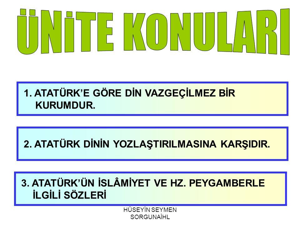 3.ATATÜRK'ÜN İSLÂMİYET VE HZ. PEYGAMBERLE İLGİLİ SÖZLERİ 2.
