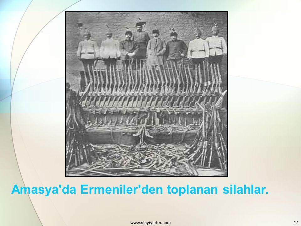 www.slaytyerim.com17 Amasya'da Ermeniler'den toplanan silahlar.