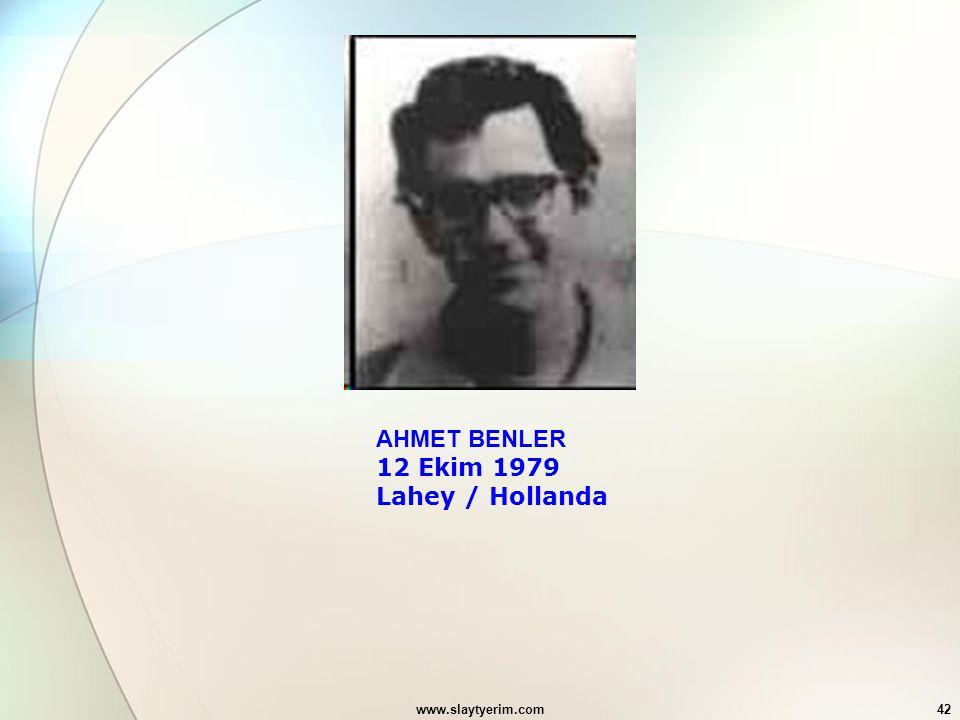 www.slaytyerim.com42 AHMET BENLER 12 Ekim 1979 Lahey / Hollanda