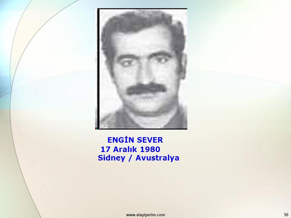www.slaytyerim.com50 ENGİN SEVER 17 Aralık 1980 Sidney / Avustralya