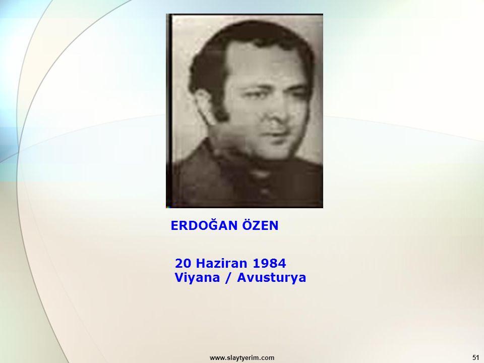 www.slaytyerim.com51 ERDOĞAN ÖZEN 20 Haziran 1984 Viyana / Avusturya