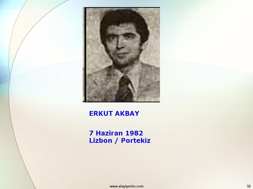 www.slaytyerim.com52 ERKUT AKBAY 7 Haziran 1982 Lizbon / Portekiz