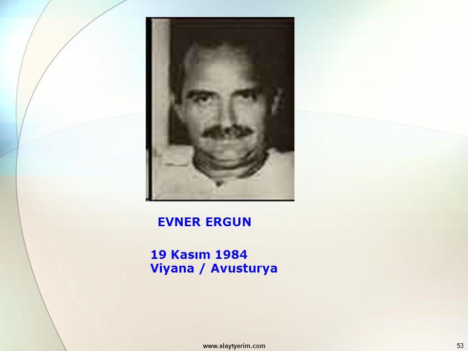 www.slaytyerim.com53 EVNER ERGUN 19 Kasım 1984 Viyana / Avusturya