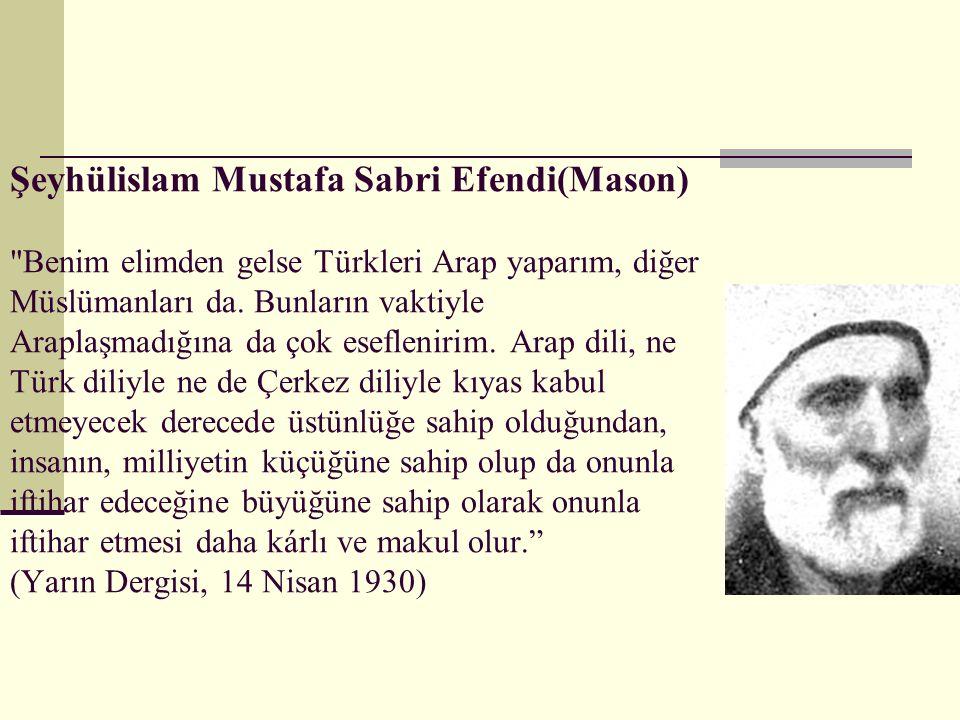 Şeyhülislam Mustafa Sabri Efendi(Mason)