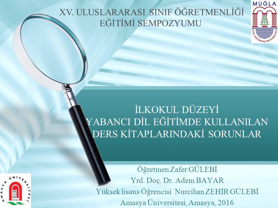 Öğretmen Zafer GÜLEBİ Yrd. Doç. Dr. Adem BAYAR Yüksek lisans Öğrencisi Nurcihan ZEHİR GÜLEBİ Amasya Üniversitesi, Amasya, 2016 İLKOKUL DÜZEYİ YABANCI