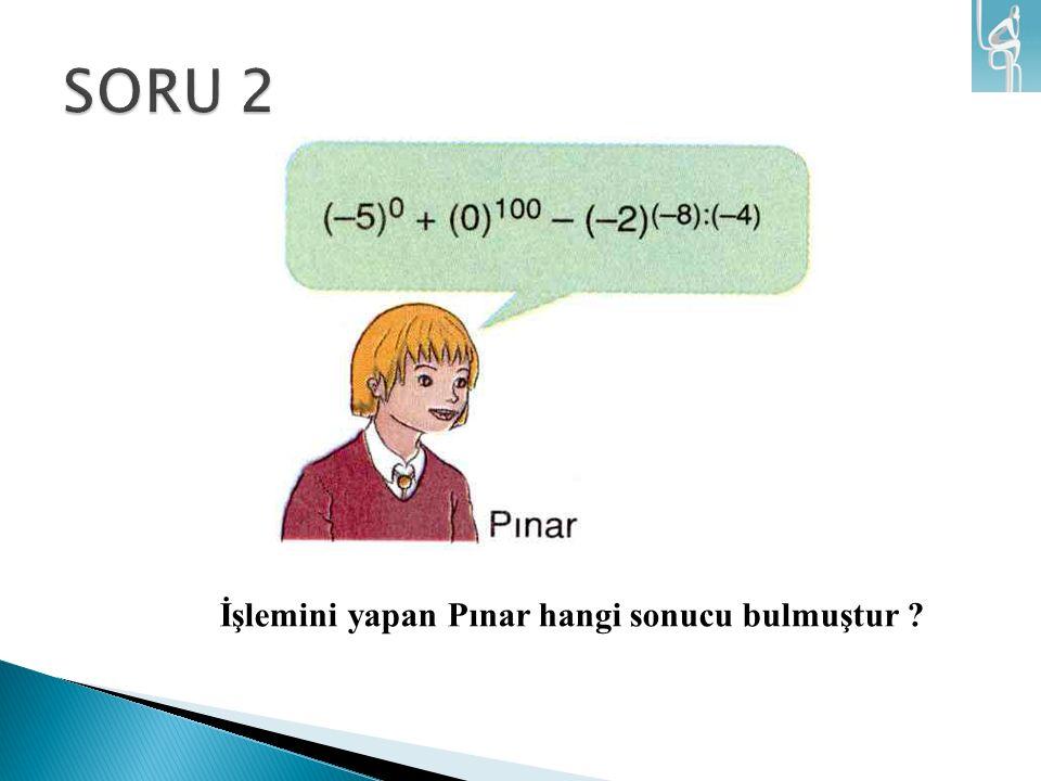 İşlemini yapan Pınar hangi sonucu bulmuştur ?