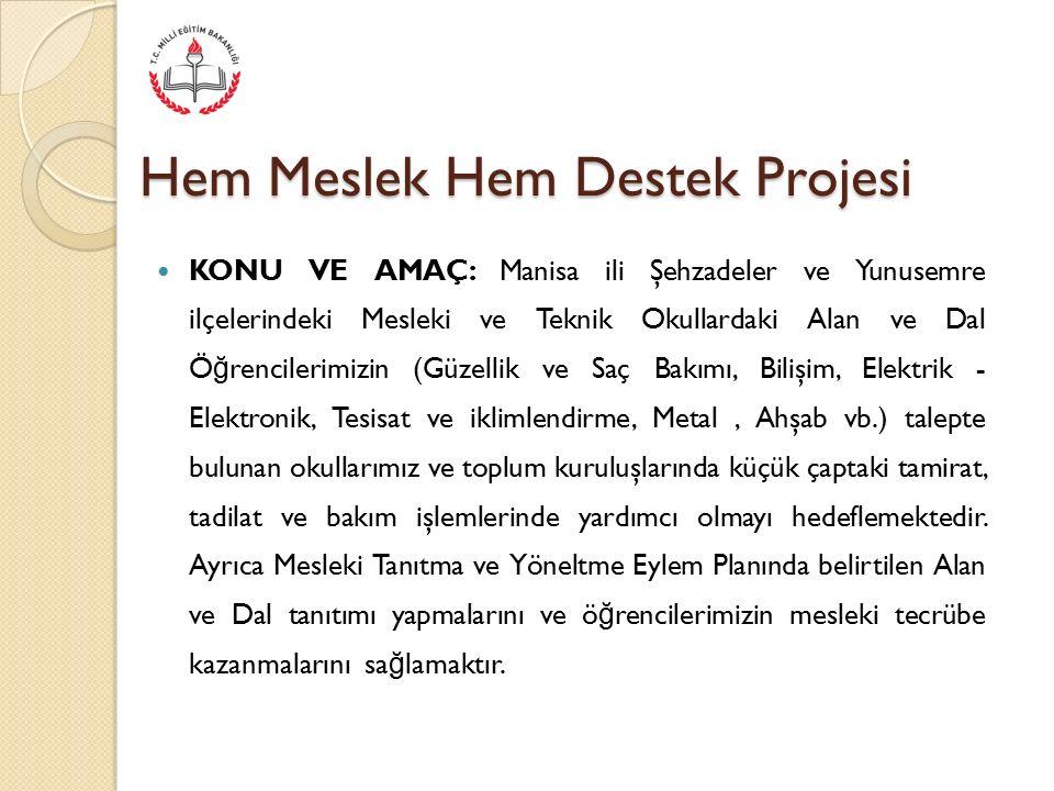 Hem Meslek Hem Destek Projesi Proje İ lk adımı Dr. Ömer Faruk Meriç Okullarında başlatıldı