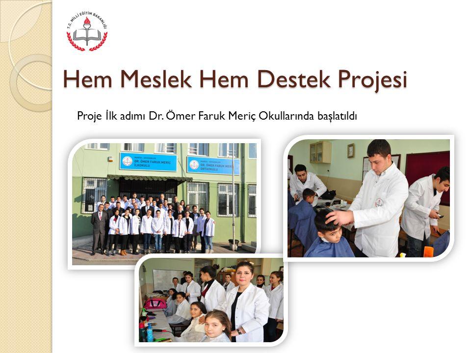 Hem Meslek Hem Destek Projesi Proje di ğ er istekte bulunan dezavantajlı okullarda devam edildi.