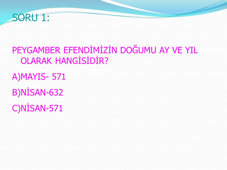 CEVAP 1: C)NİSAN -571