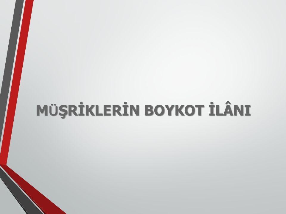 M Ü ŞRİKLERİN BOYKOT İLÂNI