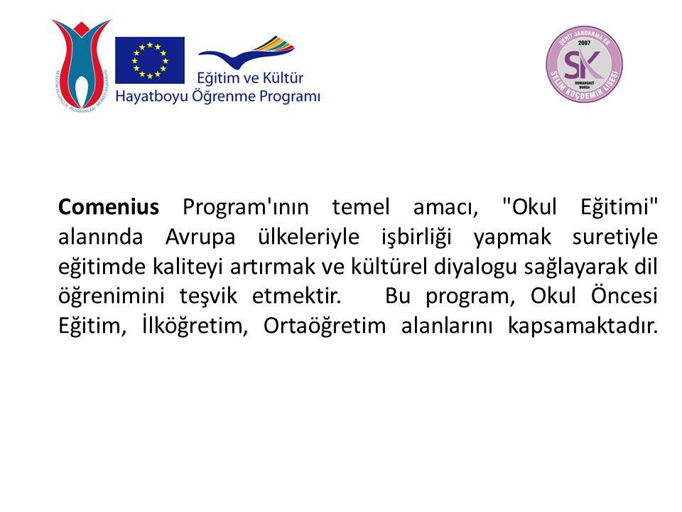 Comenius Program ının temel amacı, Okul Eğitimi alanında Avrupa ülkeleriyle işbirliği yapmak suretiyle eğitimde kaliteyi artırmak ve kültürel diyalogu sağlayarak dil öğrenimini teşvik etmektir.