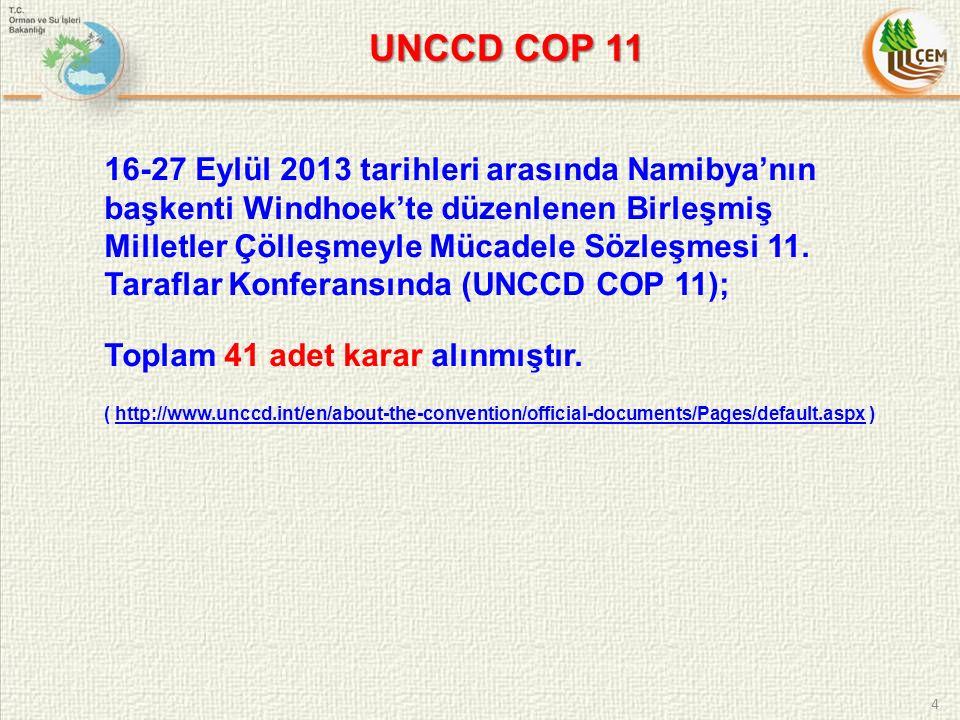 4 16-27 Eylül 2013 tarihleri arasında Namibya'nın başkenti Windhoek'te düzenlenen Birleşmiş Milletler Çölleşmeyle Mücadele Sözleşmesi 11.
