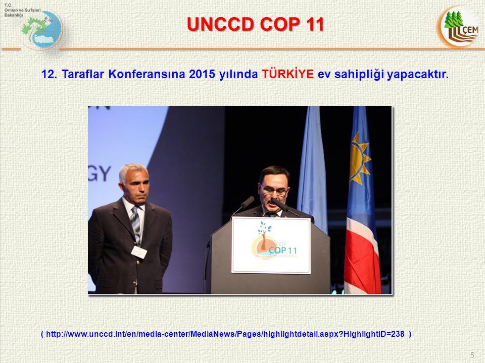 5 12. Taraflar Konferansına 2015 yılında TÜRKİYE ev sahipliği yapacaktır.