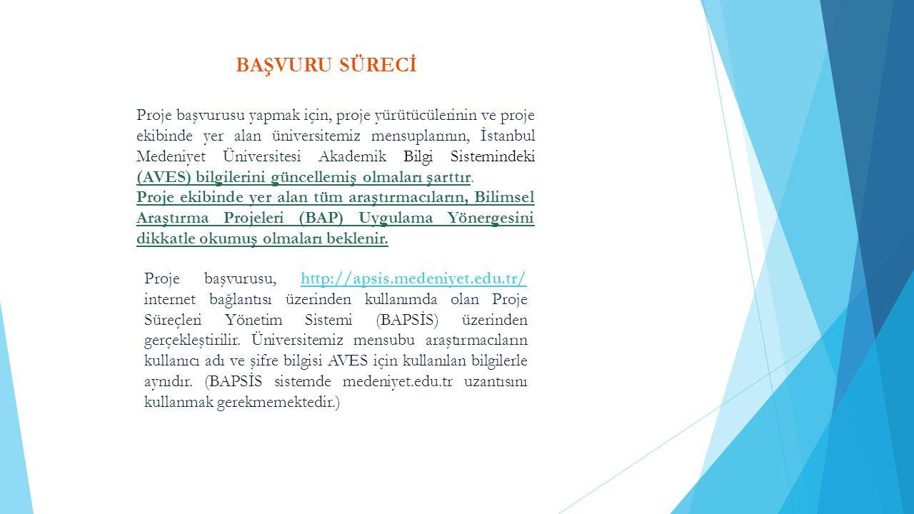 BAŞVURU SÜRECİ Proje başvurusu yapmak için, proje yürütücülerinin ve proje ekibinde yer alan üniversitemiz mensuplarının, İstanbul Medeniyet Üniversitesi Akademik Bilgi Sistemindeki (AVES) bilgilerini güncellemiş olmaları şarttır.